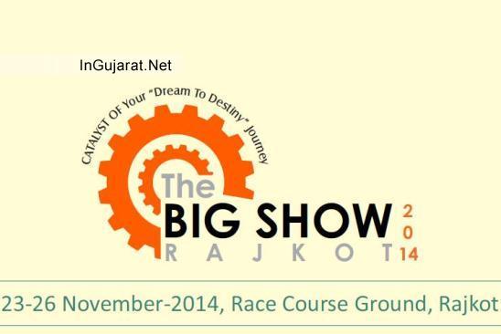 THE BIG SHOW RAJKOT 2014 - Trade Fair & Industrial Exhibition by Rajkot Engineering Association
