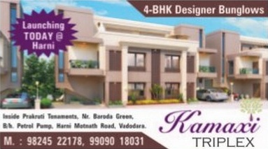 Kamaxi Triplex in Vadodara  4 BHK Designer Bungalows at Harni Motnath Road Vadodara