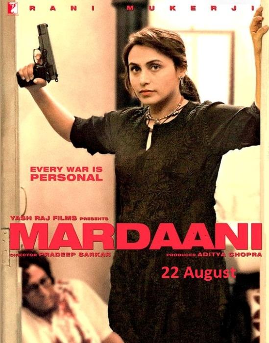 Mardaani Hindi Movie Release Date 2014