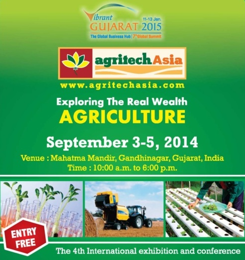 Agritech Asia 2014 The 4th International Agricultural Exhibition and Conference in Gandhinagar Gujarat