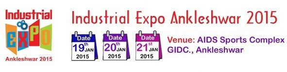 3rd Industrial Expo 2015 Ankleshwar - Mega Industrial Exhibition 2015 on January at GIDC