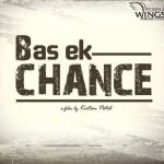 Bas Ek Chance An Urban Gujarati Film Release Date – Star Cast & Crew
