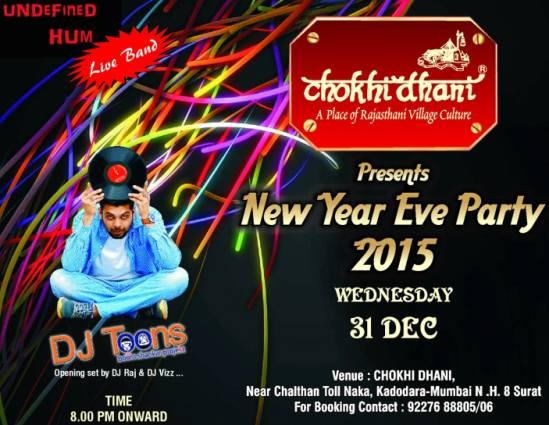 CHOKHI DHANI New Year Eve Party 2015
