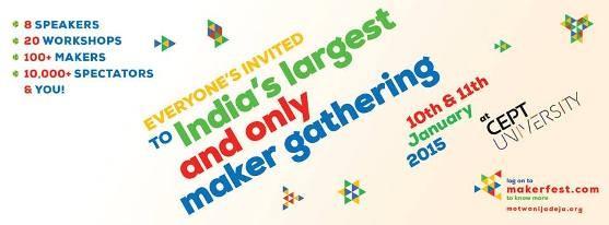 Maker Fest - Festival 2015 on 10-11 January Ahmedabad Gujarat