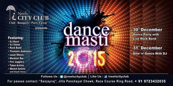 Neel's City Club Presents Dance Masti 2015 31st Party in Rajkot Gujarat