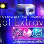 Royal Extravanza 2015 – New Year Eve 31st Party Celebration Unwind Your Love in Ahmedabad