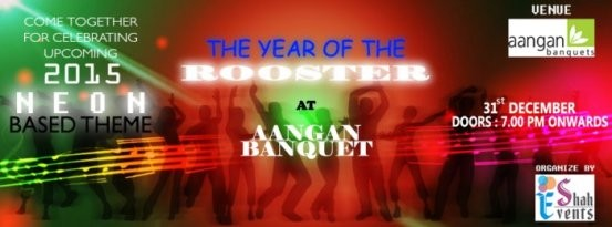 The Rooster 31st New Year Party Celebration 2015 at Ahmedabad Aangan Banquet