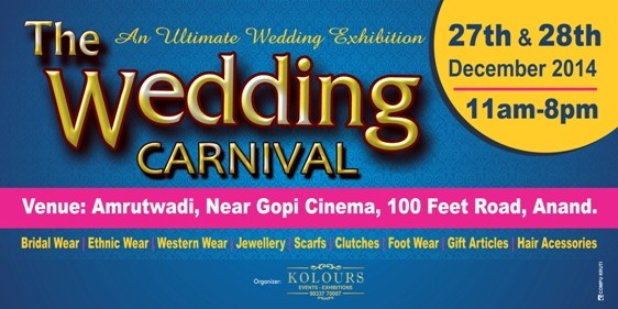 The Wedding Carnival in Anand - Fashion and Wedding Exhibition on 27-28 December 2014