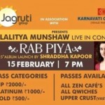 Shraddha Kapoor Launches 25th RAB PIYA Album with Lalitya Munshaw Live in Concert Ahmedabad 2015