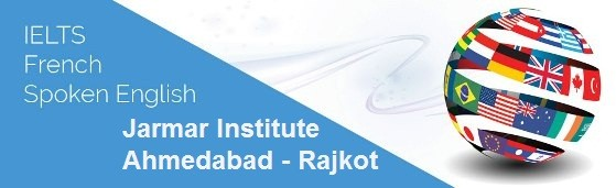 JARMAR Institute for French Spoken English and IELTS Courses in Ahmedabad Rajkot
