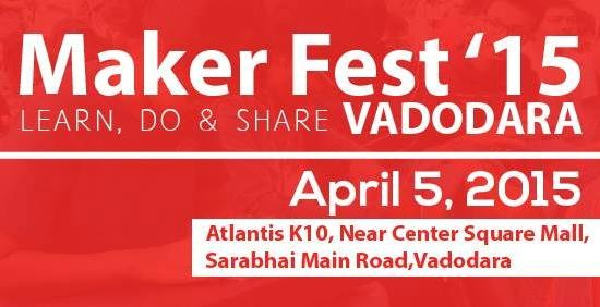 Maker Fest 2015 at Atlantis K10 Vadodara