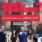 Fast and Furious 7 Showtimes in JAMNAGAR Cinemas/Theatres – FF7 Movie Timings in Hindi at JAMNAGAR Multiplexes