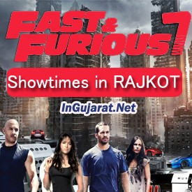 Fast and Furious 7 Showtimes in RAJKOT CinemasTheatres - FF7 Movie Timings in Hindi at RAJKOT Multiplexes