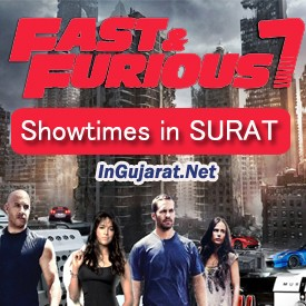 Fast and Furious 7 Showtimes in SURAT CinemasTheatres - FF7 Movie Timings in Hindi at SURAT Multiplexes