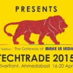 TECH TRADE 2015 in Ahmedabad Gujarat at Riverfront from 16 to 20 April