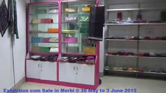 Exhibition cum Sale in Morbi on 30 May to 2 June 2015