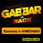 Gabbar is Back in Ahmedabad Theatres – Movie Showtimes of Gabbar Is Back in Ahmedabad