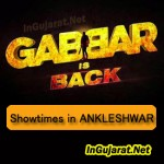 Gabbar is Back in Ankleshwar Theatres – Movie Showtimes of Gabbar Is Back in Ankleshwar