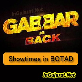 Gabbar is Back in Botad Theatres – Movie Showtimes of Gabbar Is Back in Botad