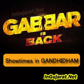 Gabbar is Back in Gandhidham Theatres – Movie Showtimes of Gabbar Is Back in Gandhidham