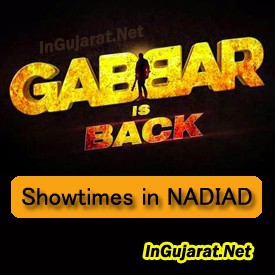 Gabbar is Back in Nadiad Theatres – Movie Showtimes of Gabbar Is Back in Nadiad