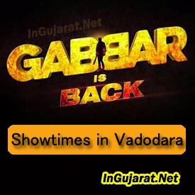 Gabbar is Back in VADODARA Theatres - Movie Showtimes of Gabbar Is Back in Baroda