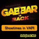 Gabbar is Back in Vapi Theatres – Movie Showtimes of Gabbar Is Back in Vapi