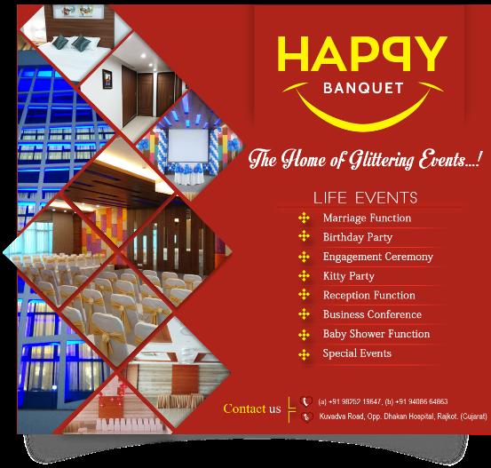 Happy Banquet in Rajkot - Life Events Hall at Kuvadva Road Rajkot