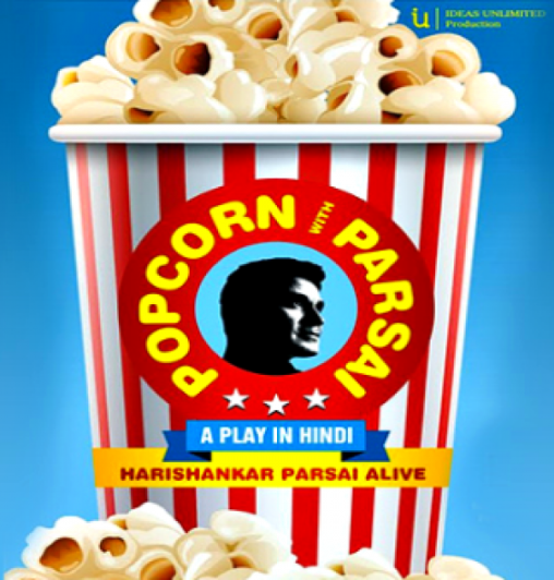 Popcorn With Parsai - Hindi Biographical Play on Hari Shankar Parsai.jpg