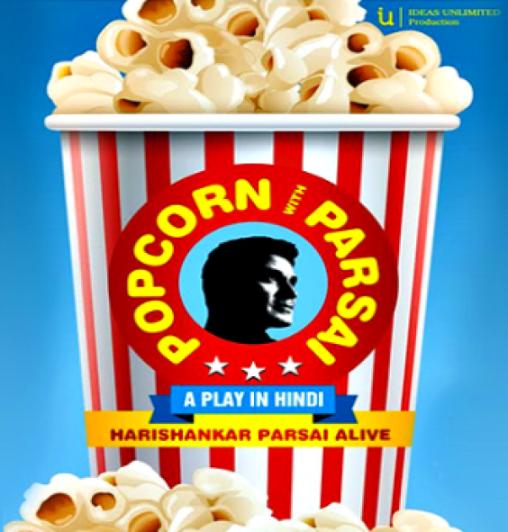 Popcorn With Parsai - Hindi Biographical Play on Hari Shankar Parsai.jpg