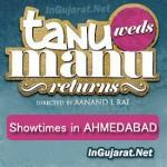 Tanu Weds Manu Returns in Ahmedabad – Movie Show times of Tanu Weds Manu Returns in Ahmedabad