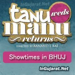 Tanu Weds Manu Returns in Bhuj – Movie Show times of Tanu Weds Manu Returns in Bhuj