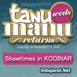 Tanu Weds Manu Returns in Kodinar – Movie Show times of Tanu Weds Manu Returns in Kodinar