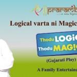 Thodu Logic Thodu Magic Gujarati Play – Comedy Drama Natak