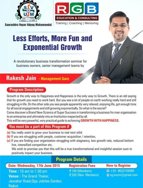 Growth with Happiness - Seminar to Growth of Less Efforts  More Fun  Exponential at Rajkot on 17th June 2015