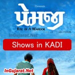 PREMJI Movie Shows in Kadi – Show Timings for PREMJI Gujarati Film 2015