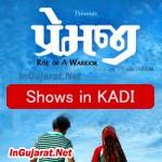 PREMJI Movie Shows in Kadi – Show Timings for PREMJI Gujarati Film 2015