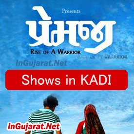 PREMJI Movie Shows in Kadi - Show Timings for PREMJI Gujarati Film 2015