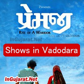 PREMJI Movie Shows in Vadodara - Show Timings for PREMJI Gujarati Film 2015