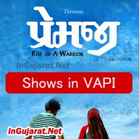 PREMJI Movie Shows in Vapi - Show Timings for PREMJI Gujarati Film 2015