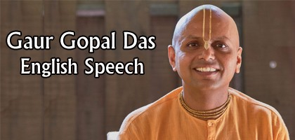 Gaur Gopal Das Motivational and Inspirational Speech Videos in English