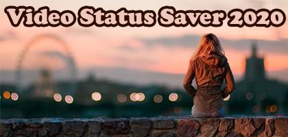 Video Status Saver 2020 - Whatsapp Status Video Save App Download