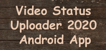 Video Status Uploader 2020 - Download And Upload Video Status Android App