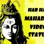 Mahadev Status Video 2020 – Har Har Mahadev Video Status App