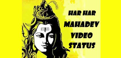 Mahadev Status Video 2020 - Har Har Mahadev Video Status App